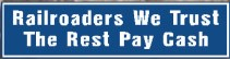 Railroaders We Trust The Rest Pay Cash Metal Sign