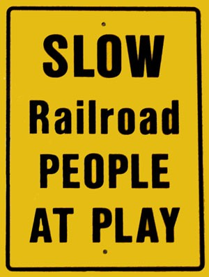 Slow Railroad People At Play Metal Sign