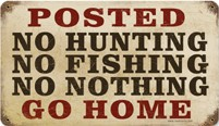 No Hunting No Fishing No Nothing Vintage Metal Sign