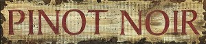 Pinot Noir Word Antiqued Wood Sign