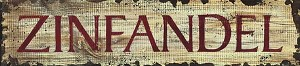 Zinfandel Word Antiqued Wood Sign