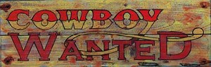 Cowboy Wanted Vintage Antiqued Wood Sign