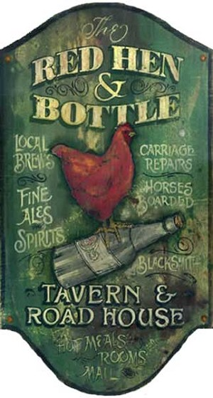 The Red Hen and Bottle Tavern and Road House Antiqued Wood Sign