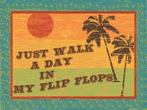A Day In My Flip Flops Vintage Metal Sign