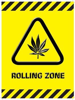 Marijuana Rolling Zone Tin Sign