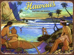 Travel to Hawaii's Outer Islands Tin Sign