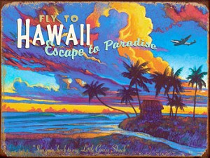 Fly to Hawaii Escape to Paradise Vintage Metal Sign
