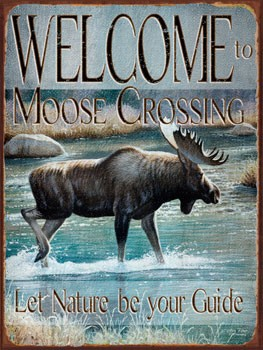 Welcome to Moose Crossing Vintage Metal Sign