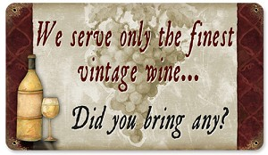 We Serve Only The Finest Vintage Wine Metal Sign