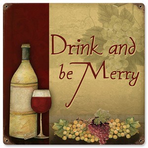 Drink and Be Merryin Metal Sign