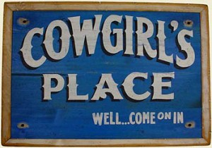 Cowgirls Place Old West Sign