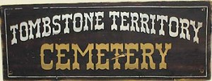 Tombstone Cemetery Old West Sign