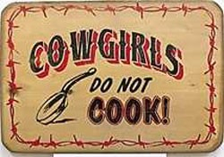 Cowgirls Do Not Cook Old West Sign