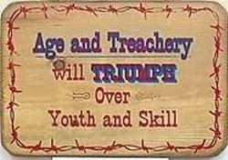 Age And Treachery Old West Sign
