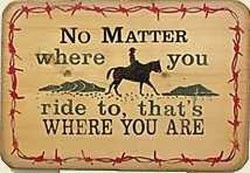 No Matter Where You Are Old West Sign