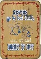 Never Go To Bed Mad Old West Sign