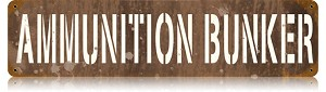 Ammunition Bunker Vintage Metal Sign