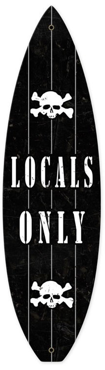 Locals Only Surfboard Metal Sign