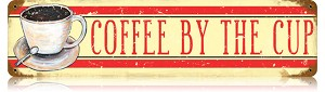 Coffee By the Cup Vintage Metal Sign