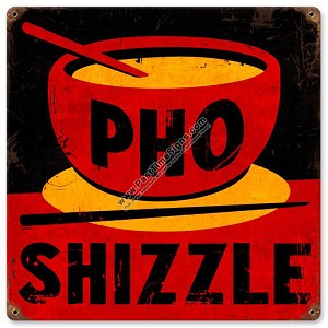 Pho Shizzle Metal Sign