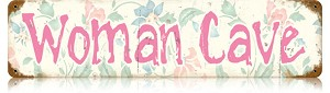 Woman Cave Vintage Metal Sign