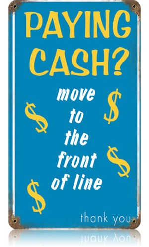 Paying Cash Vintage Metal Sign