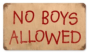 No Boys Allowed Vintage Metal Sign