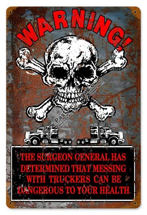 Warning Truckers Garage Vintage Metal Sign