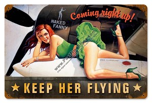 Keep Her Flying Pin Up Metal Sign