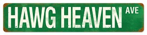 Hawg Heaven Avenue Metal Street Sign