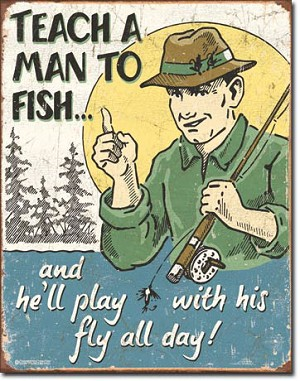 Teach a Man to Fish Tin Sign