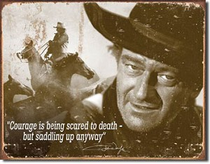 John Wayne Courage Tin Sign
