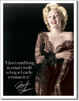 Marilyn In a Man's World Tin Sign