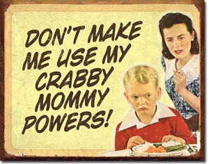 Crabby Mommy Tin Sign