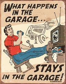 What Happens in Garage Tin Sign