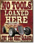 No Tools Loaned Tin Sign