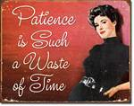 Patience Tin Sign