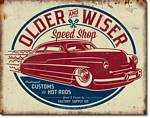 Older & Wiser - 50's Rod Tin Sign