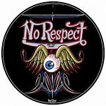 No Respect Metal Sign