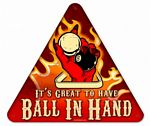 Ball In Hand Metal Sign