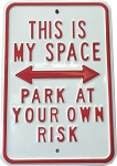 This is My My Space Park At Your Own Risk Metal Sign