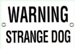 Warning Strange Dog Metal Sign
