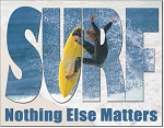 Surfing Matters Most Tin Sign