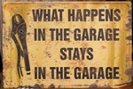Stays in the Garage Metal Sign