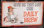 Our Daily Brew Metal Sign