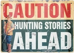 Hunting Stories Ahead Metal Sign
