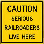 Caution Serious Railroaders Live Here Metal Sign