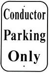 Conductor Parking Only Metal Sign