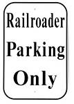 Railroader Parking Only Metal Sign
