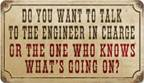 Do You Want To Talk To The Engineer In Charge Vintage Metal Sign